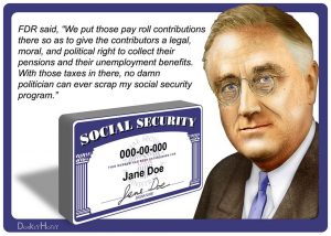 Franklin Roosevelt said the payroll tax would ensure Social Security's permanence. Trump wants to end all that.