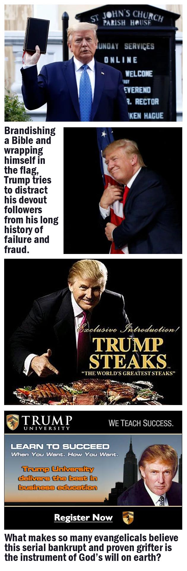 Brandishing a Bible and wrapping himself in the flag, Trump tries to distract his devout followers from his long history of failure and fraud.